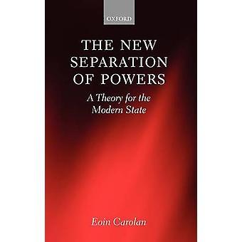 Den nye adskillelse af beføjelser en teori for den moderne stat af Carolan & Eoin