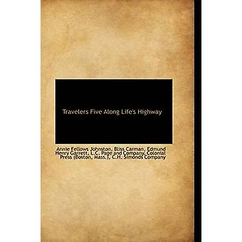 Reisende fem langs Lifes Highway av Johnston & Annie Fellows