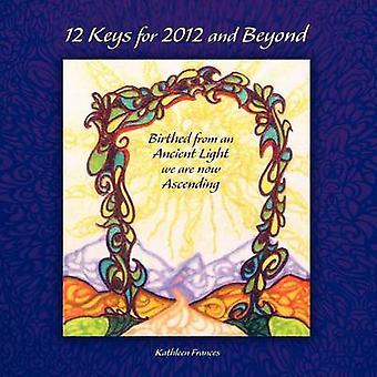12 Tasten für 2012 und darüber hinaus aus einem alten Licht geboren sind wir jetzt durch Frances & Kathleen aufsteigend.