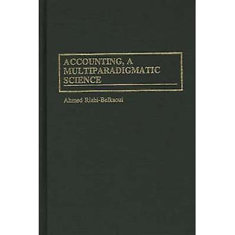 Accounting a Multiparadigmatic Science by RiahiBelkaoui & Ahmed