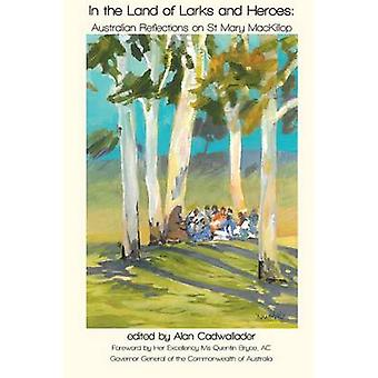 In the Land of Larks and Heroes by Cadwallader & Alan