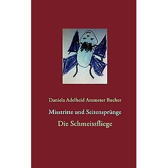 Misstritte und Seitensprnge by Ammeter Bucher & Daniela Adelheid