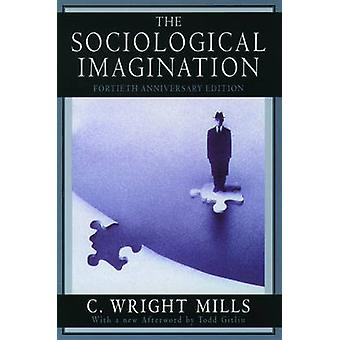 The Sociological Imagination by C. Wright Mills - 9780195133738 Book