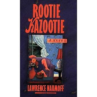 Rootie Kazootie by Lawrence Naumoff - 9780374529840 Book
