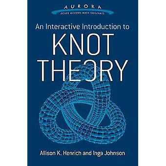 Interactive Introduction to Knot Theory by Allison K. Henrich - 97804
