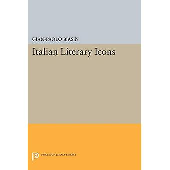 Italian Literary Icons by Gian-Paolo Biasin - 9780691611761 Book