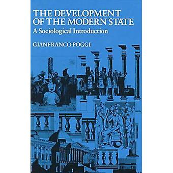 The Development of the Modern State - A Sociological Introduction by G