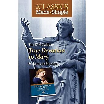 The TAN Guide to True Devotion to Mary by St Louis De Montfort - 9780