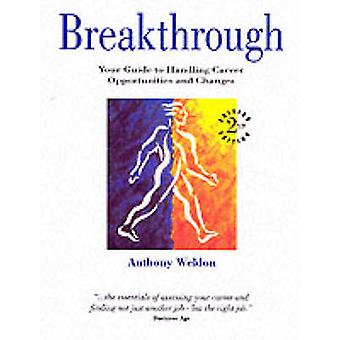Breakthrough - Your Guide to Handling Career Opportunities and Changes