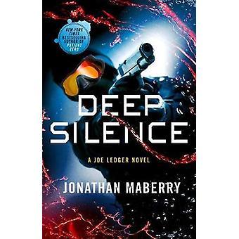 Deep Silence - A Joe Ledger Novel by Jonathan Maberry - 9781250098467