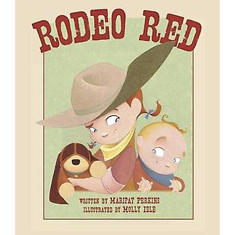 Rodeo Red by Maripat Perkins - Molly Idle - 9781561458165 Book