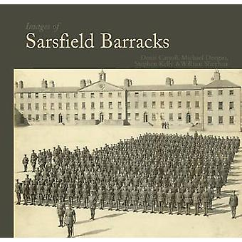 Images of Sarsfield Barracks by William Sheehan - 9781845889395 Book