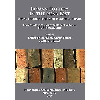 Roman Pottery in the Near East. Local Production and Regional Trade -