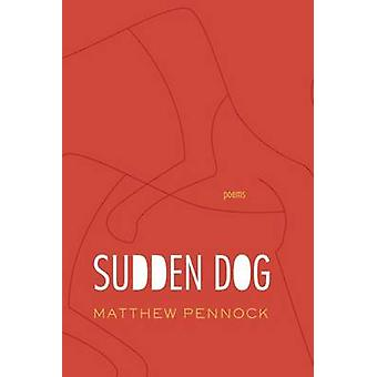Sudden Dog by Matthew Pennock - 9781882295920 Book