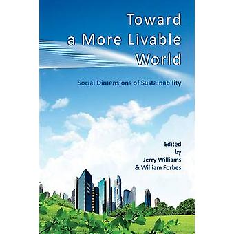 Toward a More Livable World - The Social Dimensions of Sustainability