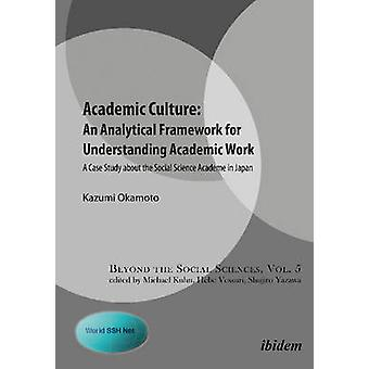 Academic Culture -- An Analytical Framework for Understanding Academi