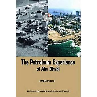 The Petroleum Experience of Abu Dhabi by ECSSR - 9789948009115 Book