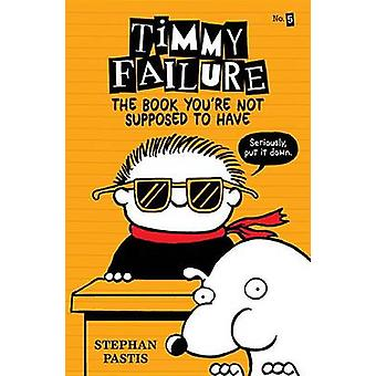 Timmy Failure - bogen du ikke skulle har af Stephan Pastis