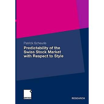 Predictability of the Swiss Stock Market with Respect to Style by Scheurle & Patrick