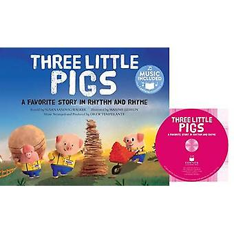Three Little Pigs - A Favorite Story in Rhythm and Rhyme by Blake Hoen