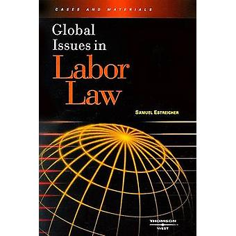 Global Issues in Labor Law by Samuel Estreicher - 9780314171634 Book