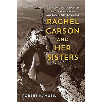 Rachel Carson och hennes systrar - extraordinära kvinnor som har format Am