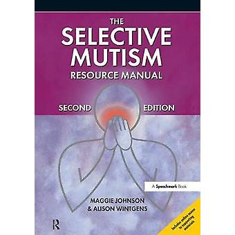 Selective Mutism Resource Manual by Maggie Johnson