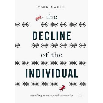 Decline of the Individual by Mark D White