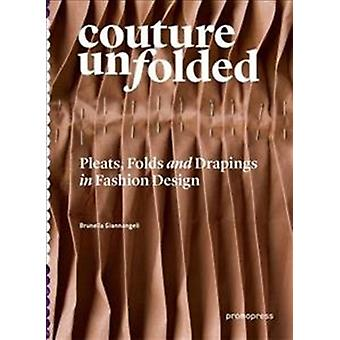 Couture Unfolded by Brunella Giannangeli