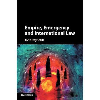 Empire Emergency and International Law by John Reynolds