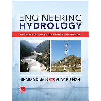 Engineering Hydrology An Introduction to Processes Analysi by Sharad Jain
