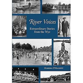 Fluss-Stimmen: Außergewöhnliche Geschichten aus dem Wye