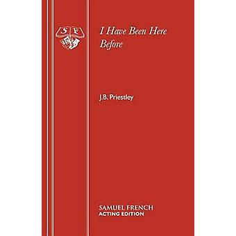 I Have Been Here Before by Priestley & J.B.