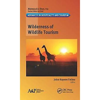 Wilderness of Wildlife Tourism by Edited by Johra Kayeser Fatima