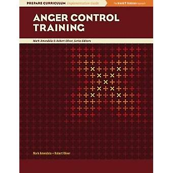 Anger Control Training by Mark Amendola - Robert Oliver - 97808782268