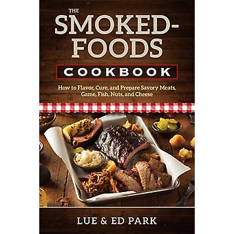 SmokedFoods Cookbook The by Park & Lue
