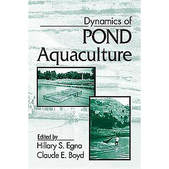 Dynamics of Pond Aquaculture by Egna & Hillary S.