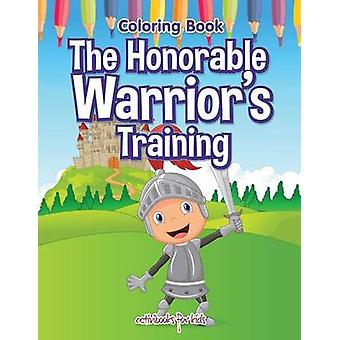 The Honorable Warriors Training Malbuch von für Kinder & Activibooks