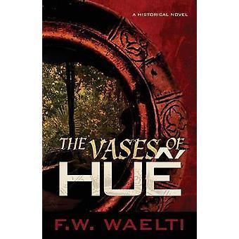 The Vases of Hu by Waelti & F.W.