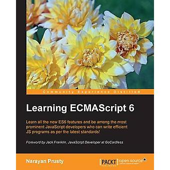 Learning ECMAScript 6 by Prusty & Narayan
