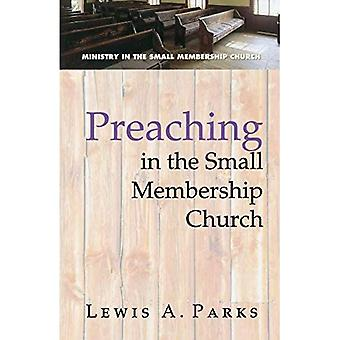 Preaching in the Small Membership Church (Ministry in the Small Membership Church)