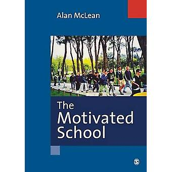 The Motivated School by Alan McLean