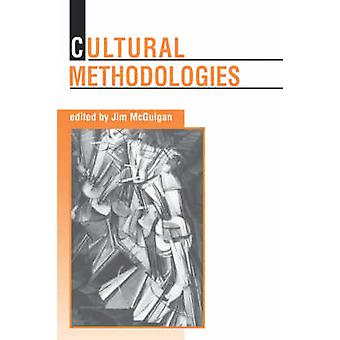 Cultural Methodologies by McGuigan & Jim
