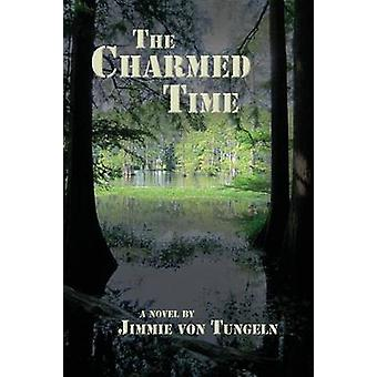 The Charmed Time by Von Tungeln & Jimmie