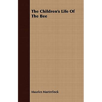 The Childrens Life of the Bee by Maeterlinck & Maurice