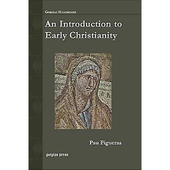 An Introduction to Early Christianity by Figueras & Pau