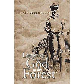 Leter du etter Gud i skogen av Burkholder & Dale