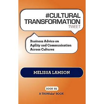 CULTURAL TRANSFORMATION tweet Book01 Business Advice on Agility and Communication Across Cultures by Lamson & Melissa