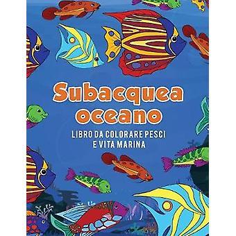 Oceano subacquea libro da colorare pesci e vita marina by Scholar & Young