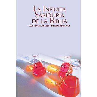 La Infinita Sabiduria de la Biblia by Duarte Martinez & Angel Agustin